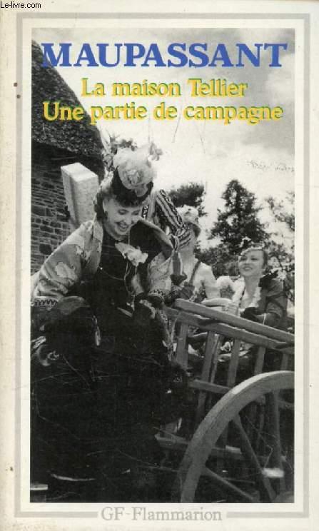 LA MAISON TELLIER, UNE PARTIE DE CAMPAGNE, ET AUTRES CONTES
