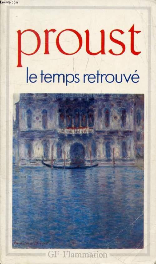 LE TEMPS RETROUVE (A LA RECHERCHE DU TEMPS PERDU)