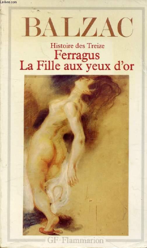 FERRAGUS, LA FILLE AUX YEUX D'OR (HISTOIRE DES TREIZE, 1er & 3e Episode)