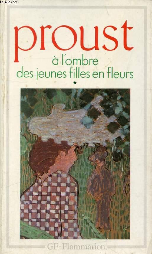 A L'OMBRE DES JEUNES FILLES EN FLEURS, TOME I (A LA RECHERCHE DU TEMPS PERDU)