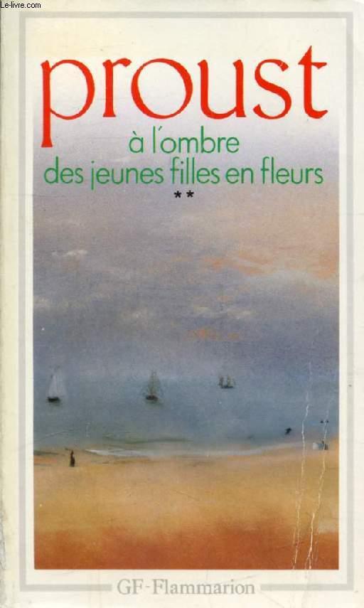 A L'OMBRE DES JEUNES FILLES EN FLEURS, TOME II (A LA RECHERCHE DU TEMPS PERDU)