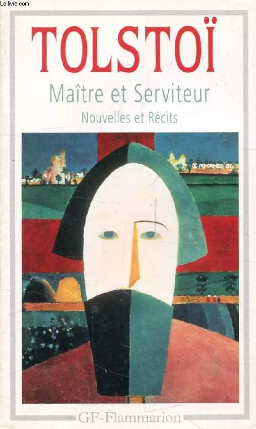 MAITRE ET SERVITEUR, NOUVELLES ET RECITS (1886-1904)