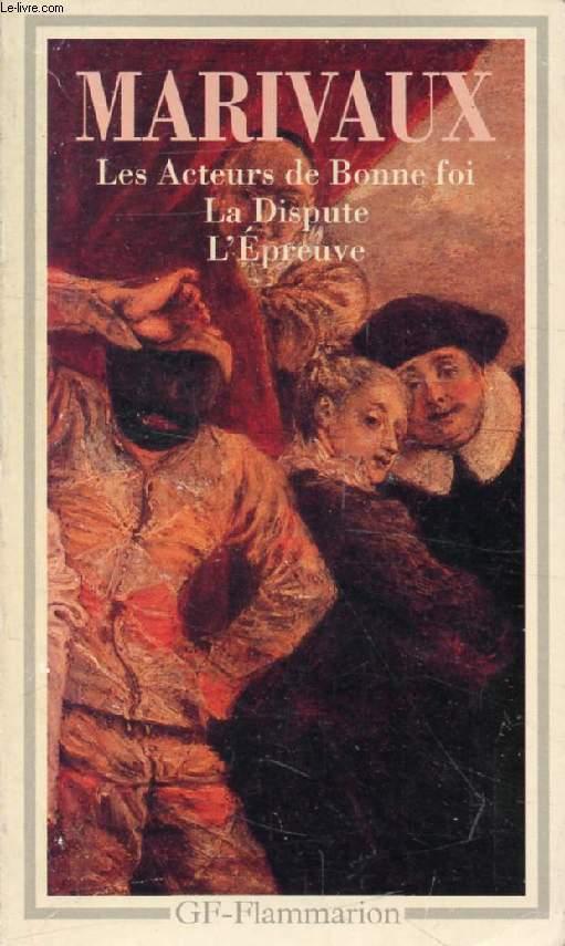 L'EPREUVE, LA DISPUTE, LES ACTEURS DE BONNE FOI
