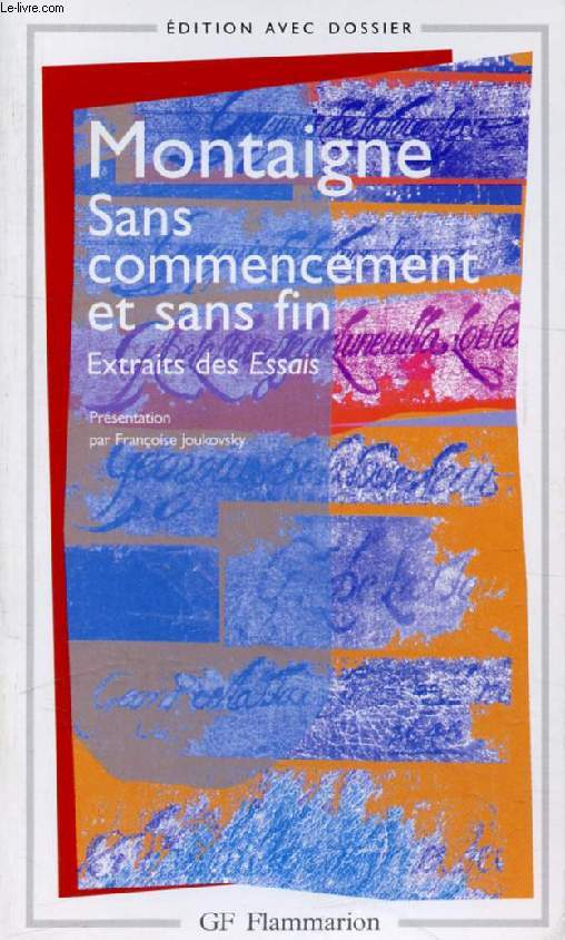 SANS COMMENCEMENT ET SANS FIN, EXTRAITS DES 'ESSAIS'