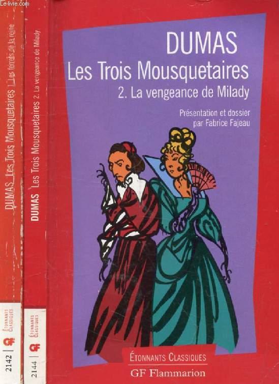 LES TROIS MOUSQUETAIRES, 2 TOMES (LES FERRETS DE LA REINE, LA VENGEANCE DE MILADY)