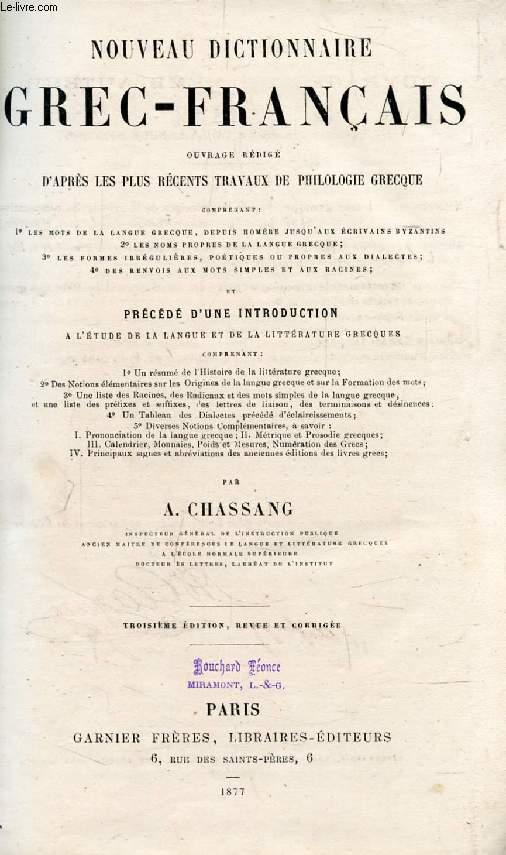 NOUVEAU DICTIONNAIRE GREC-FRANCAIS, OUVRAGE REDIGE D'APRES LES PLUS RECENTS TRAVAUX DE PHILOLOGIE GRECQUE