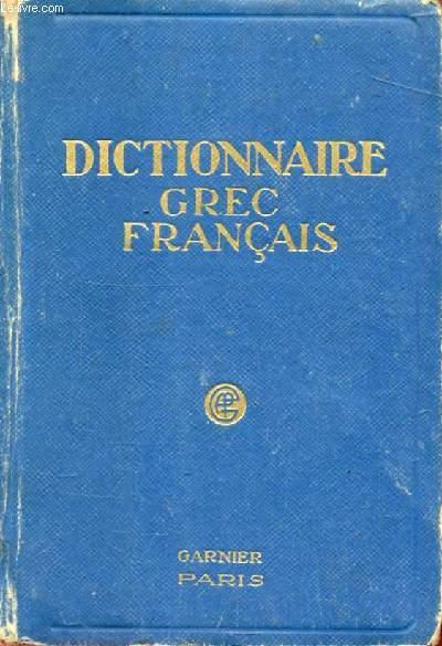 DICTIONNAIRE GREC-FRANCAIS, REDIGE SUR UN PLAN NOUVEAU