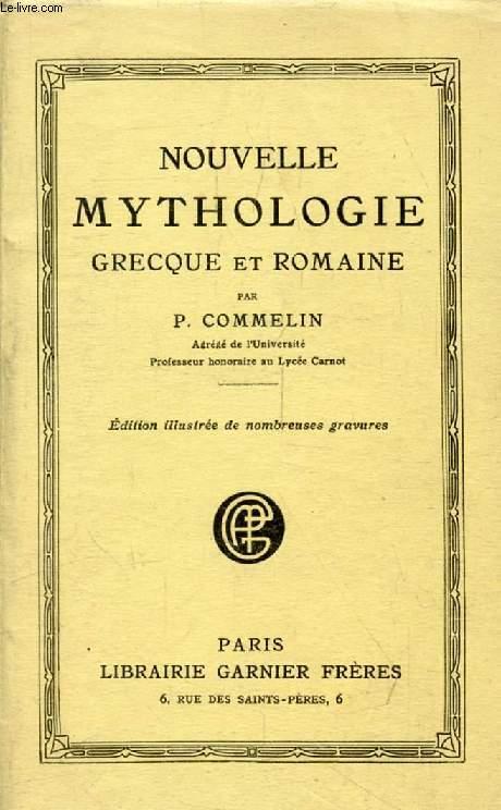 NOUVELLE MYTHOLOGIE GRECQUE & ROMAINE