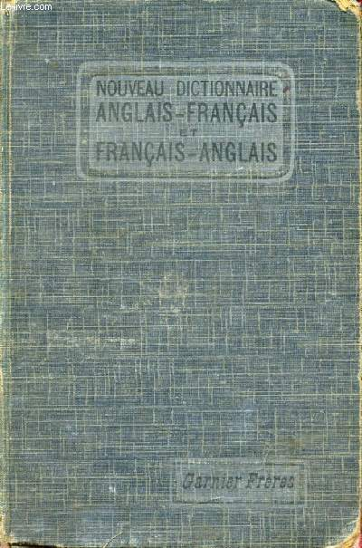 NOUVEAU DICTIONNAIRE ANGLAIS-FRANCAIS ET FRANCAIS-ANGLAIS