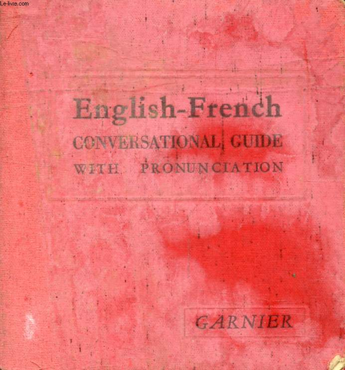 ENGLISH-FRENCH CONVERSATION GUIDE
