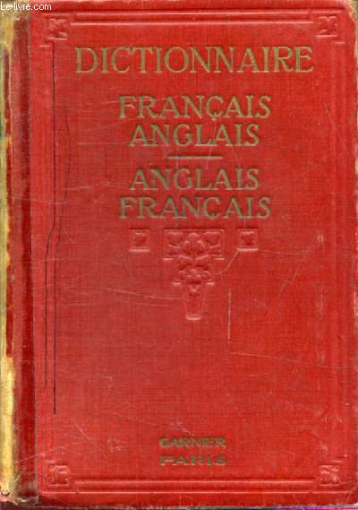 A NEW DICTIONARY OF THE FRENCH AND ENGLISH LANGUAGES, FRENCH-ENGLISH, ENGLISH-FRENCH