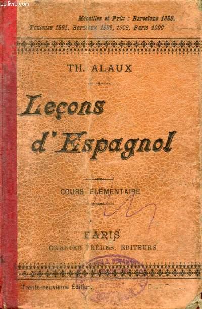 LECONS D'ESPAGNOL, 1re PARTIE: COURS ELEMENTAIRE, A L'USAGE DES ETABLISSEMENTS D'ENSEIGNEMENT ET DES PERSONNES TRAVAILLANT SEULES