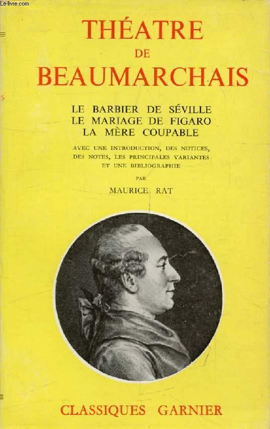 THEATRE DE BEAUMARCHAIS (LE BARBIER DE SEVILLE, LE MARIAGE DE FIGARO, LA MERE COUPABLE)