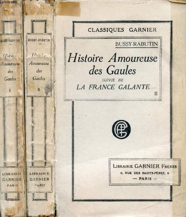 HISTOIRE AMOUREUSE DES GAULES, Suivie de LA FRANCE GALANTE, 2 TOMES
