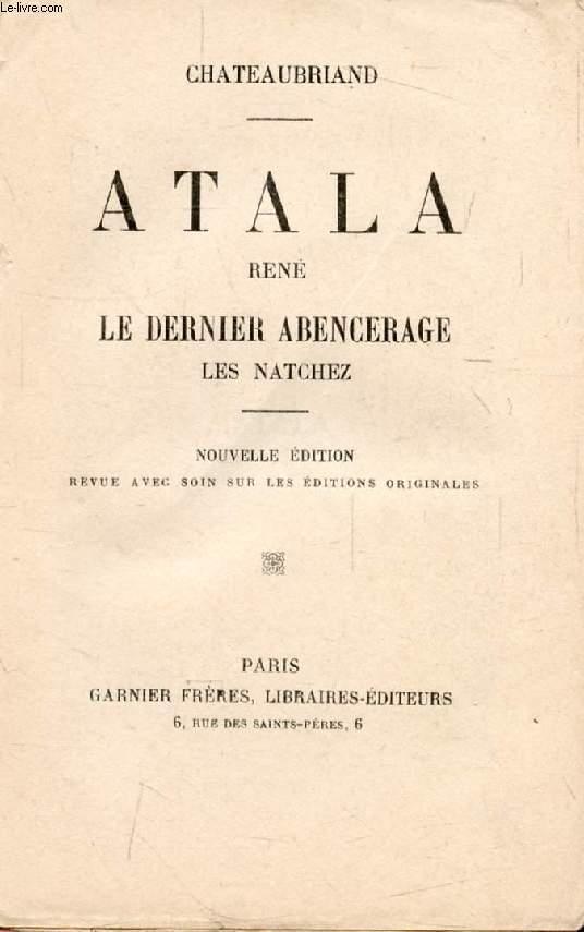 ATALA, RENE, LE DERNIER ABENCERAGE, LES NATCHEZ