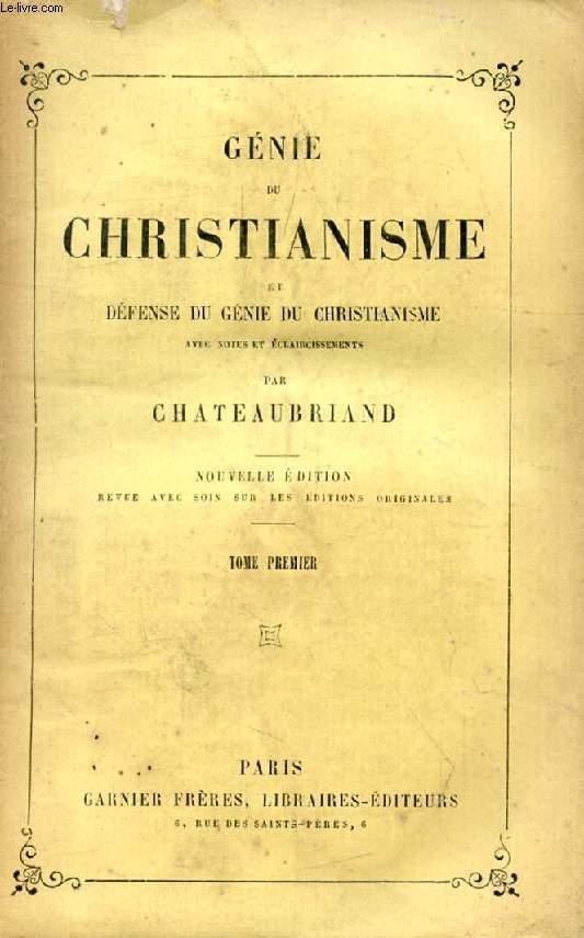 GENIE DU CHRISTIANISME, ET DEFENSE DU GENIE DU CHRISTIANISME, TOME I