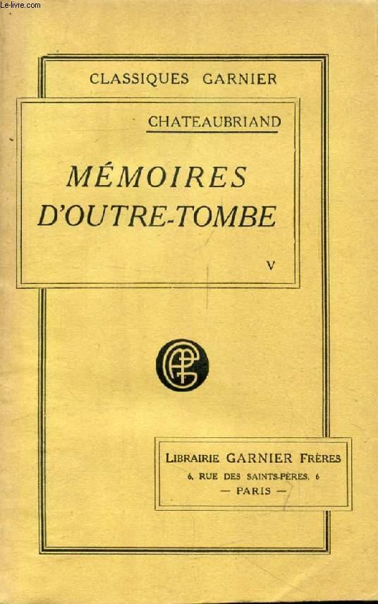 MEMOIRES D'OUTRE-TOMBE, TOME V