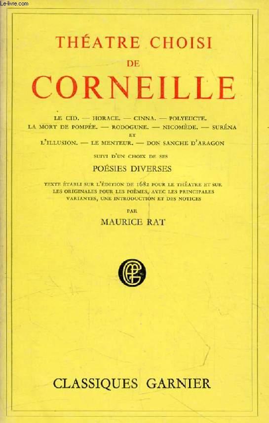 THEATRE CHOISI DE CORNEILLE (Le Cid, Horace, Cinna, Polyeucte, La Mort de Pompée, Rodogune, Nicomède, Suréna et L'Illusion, Le Menteur, Don Sanche d'Aragon)