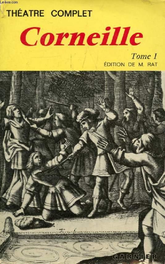 THEATRE COMPLET DE CORNEILLE, TOME I