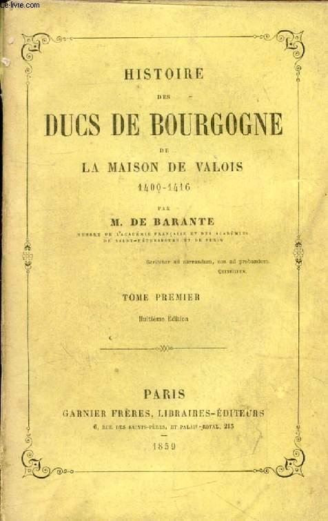 HISTOIRE DES DUCS DE BOURGOGNE DE LA MAISON DE VALOIS, 1364-1399, TOME I