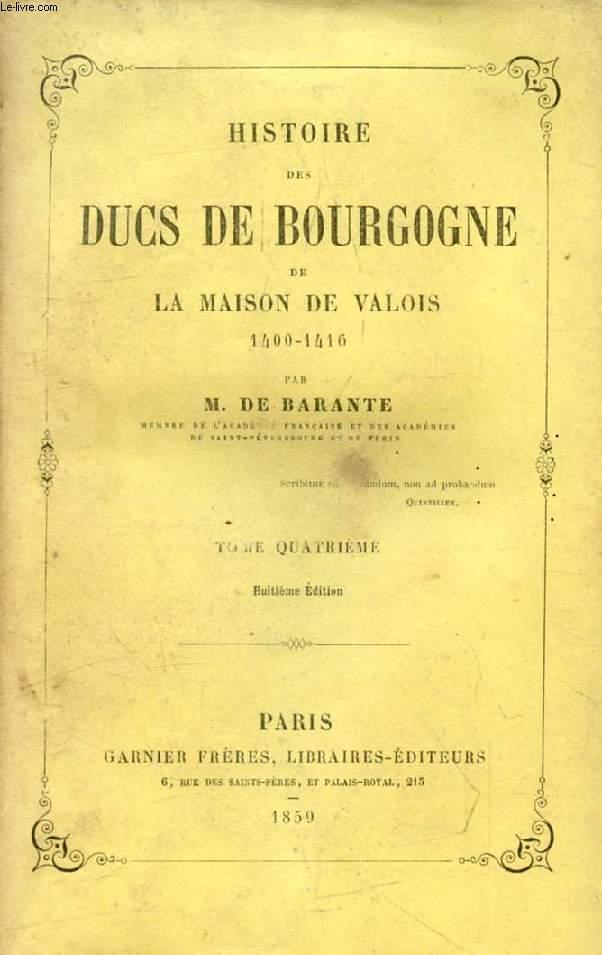 HISTOIRE DES DUCS DE BOURGOGNE DE LA MAISON DE VALOIS, 1432-1453, TOME IV