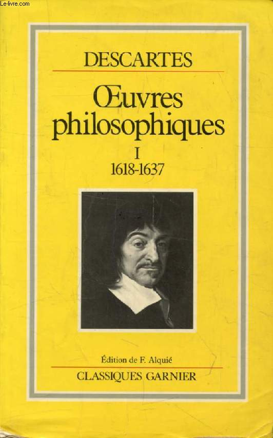 OEUVRES PHILOSOPHIQUES, TOME I (1618-1637)