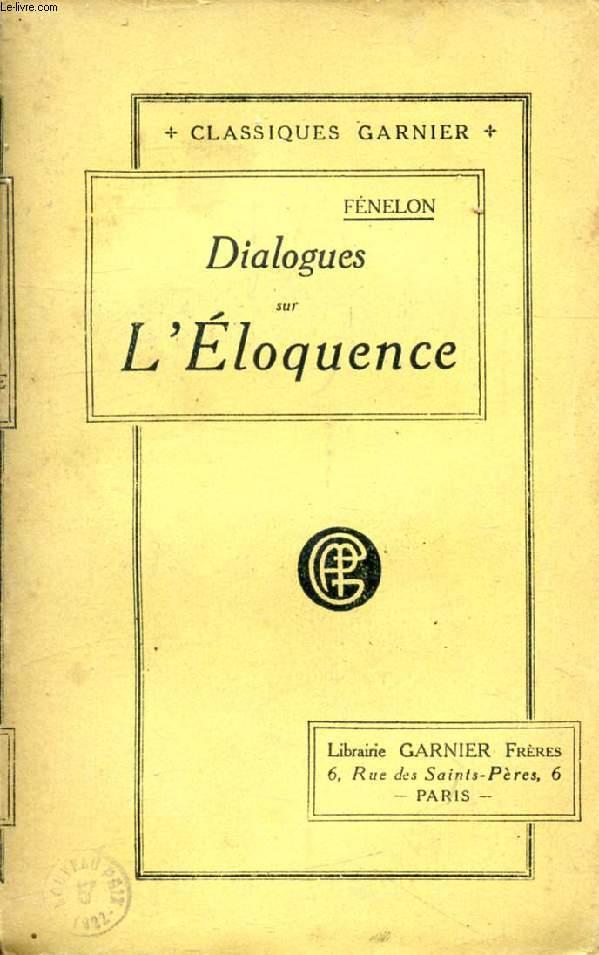DIALOGUES SUR L'ELOQUENCE, MEMOIRE SUR LES OCCUPATIONS DE L'ACADEMIE FRANCAISE, DE L'EDUCATION DES FILLES, ETC.