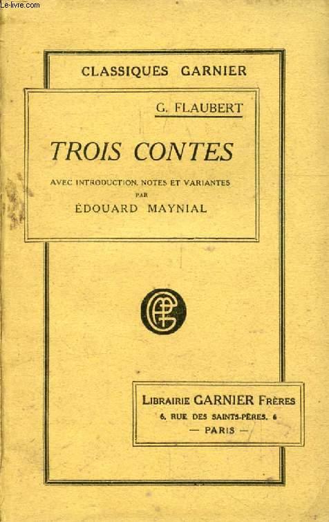 TROIS CONTES (UN COEUR SIMPLE, LA LEGENDE DE SAINT JULIEN L'HOSPITALIER, HERODIAS)