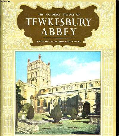 THE PICTORIAL HISTORY OF TEWKESBURY CATHEDRAL