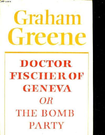 DOCTOR FISCHER OF GENOVA OR THE BOMB PARTY