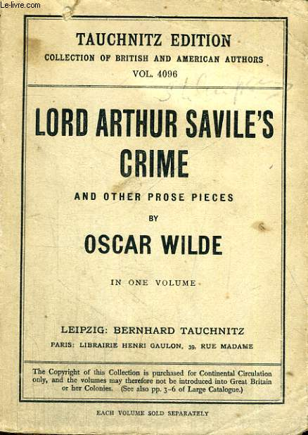 LORD ARTHUR SAVILE'S CRIME, AND OTHER PROSE PIECES (VOL. 4096)