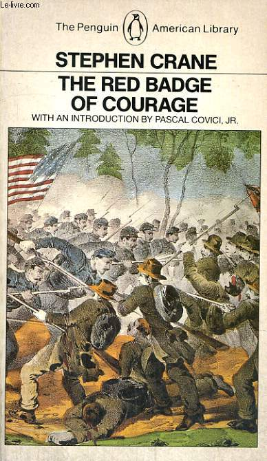 THE RED BADGE OF COURAGE, AN EPISODE OF THE AMERICAN CIVIL WAR