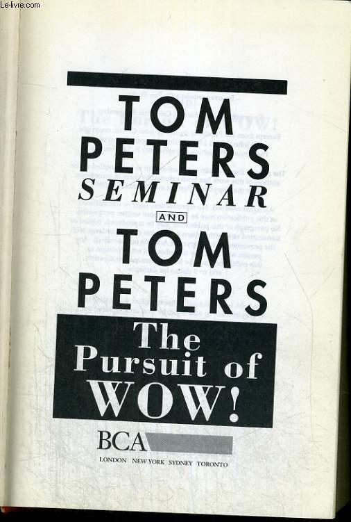 TOM PETERS SEMINAR AND THE POURSUIT OF WOW!
