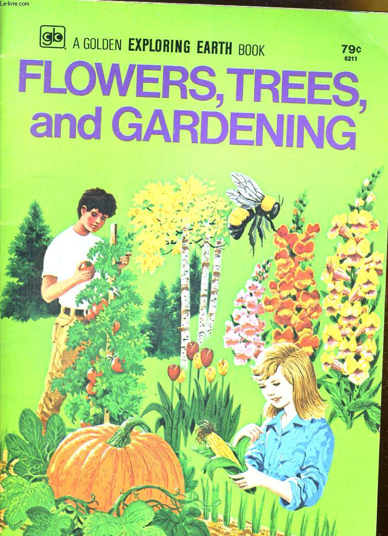A GOLDEN EXPLORING EARTH BOOK, FLOWERS, TREES, AND GARDENING
