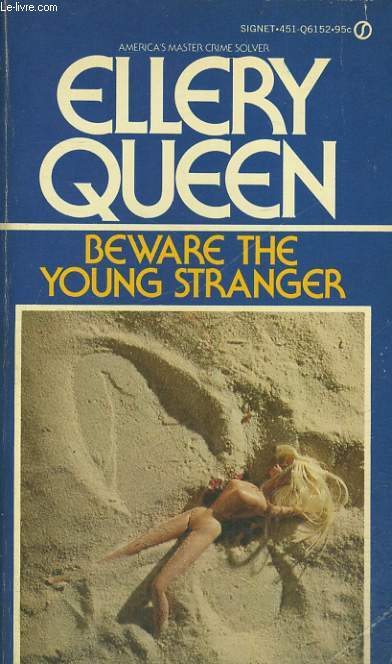 BEWARE THE YOUNG STRANGER