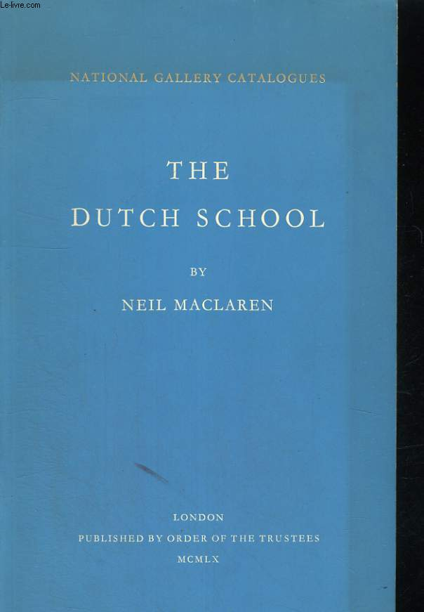 NATIONAL GALLERY CATALOGUES : THE DUTCH SCHOOL