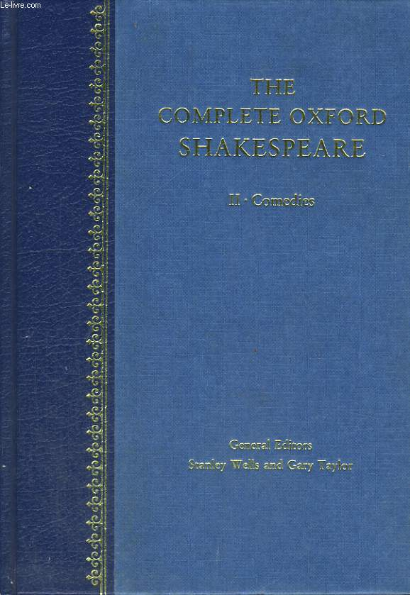 THE COMPLETE OXFORD SHAKESPEARE, VOLUME II, COMEDIES