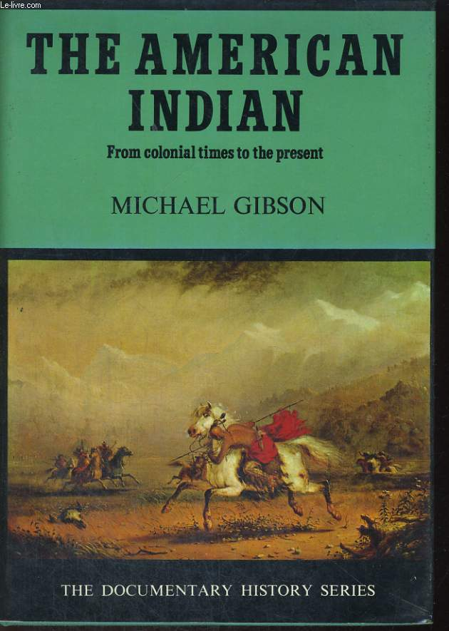 THE AMERICAN INDIAN, FROM COLONIAL TIME TO THE PRESENT