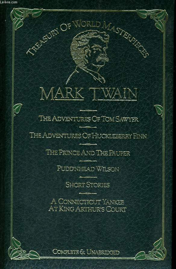 TREASURY OF WORLD MASTERPIECES. The Adventures of Tom Sawyer / The Adventures of Huckleberry Finn  /The Prince and the Pauper / Pudd'nhead Wilson / Short Stories / A Connecticut Yankee at King Arthur's Court.