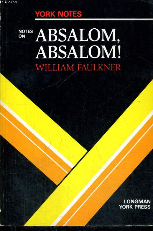 NOTES ON ABSALOM, ABSALOM!