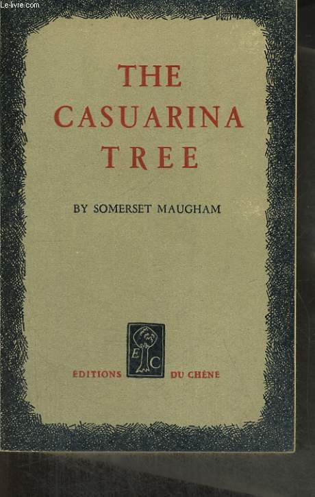 THE CASUARINA TREE. SIX STORIES.