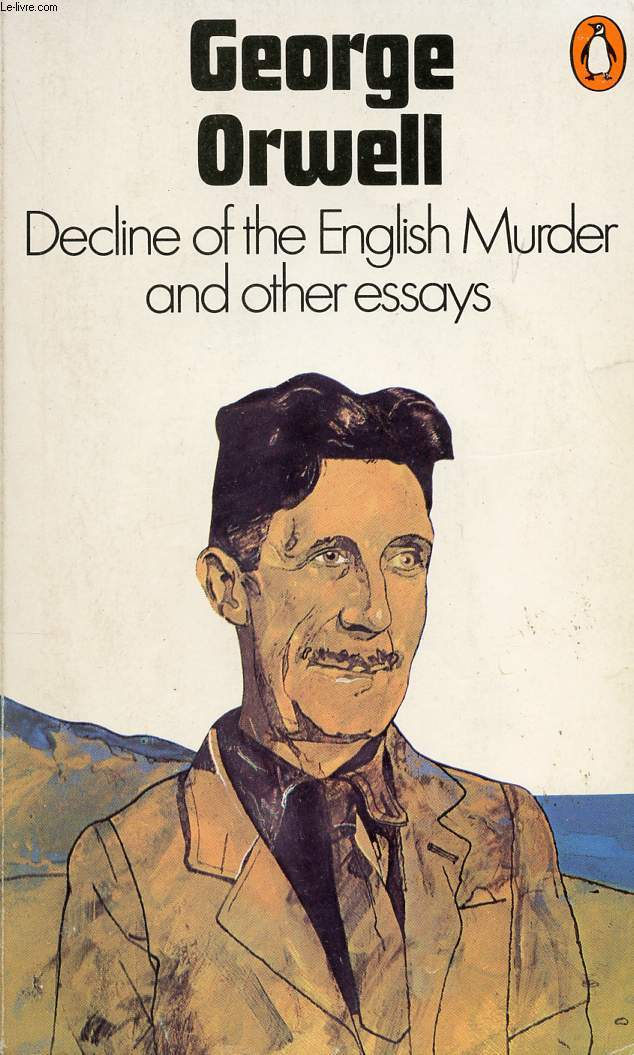 george orwell the collected essays I have finished reading all of orwell's books in the order in which he wrote them   the collected essays, journalism and letters of george.