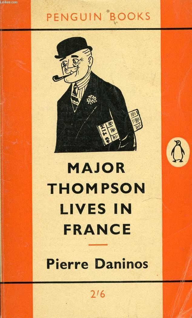 MAJOR THOMPSON LIVES IN FRANCE