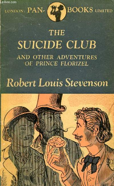 THE SUICIDE CLUB, & OTHER ADVENTURES OF PRINCE FLORIZEL