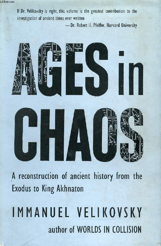 AGES IN CHAOS, VOL. I, FROM THE EXODUS TO KING AKHNATON