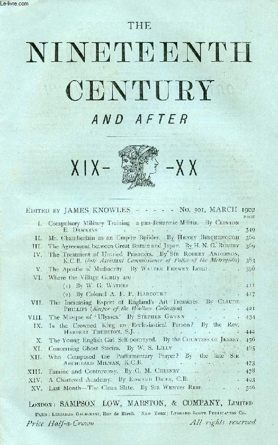 THE NINETEENTH CENTURY AND AFTER XIX-XX, N° 301, MARCH 1902 (Summary: Compulsory Military Training-a pan-Britannic Militia. By Clinton E. Dawkins. Mr. Chamberlain as an Empire Bpilder. By H. Birchenough. The Agreement between Great Britain and Japan...)