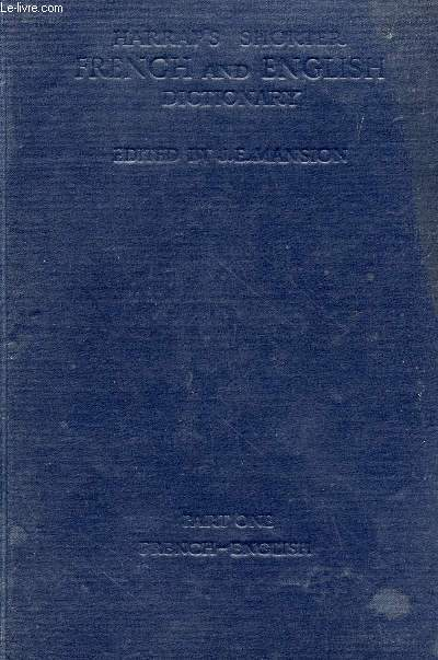 HARRAP'S SHORTER FRENCH AND ENGLISH DICTIONARY, PART I, FRENCH-ENGLISH