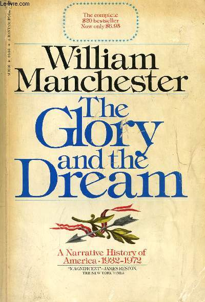 THE GLORY AND THE DREAM, A NARRATIVE HISTORY OF AMERICA, 1932-1972