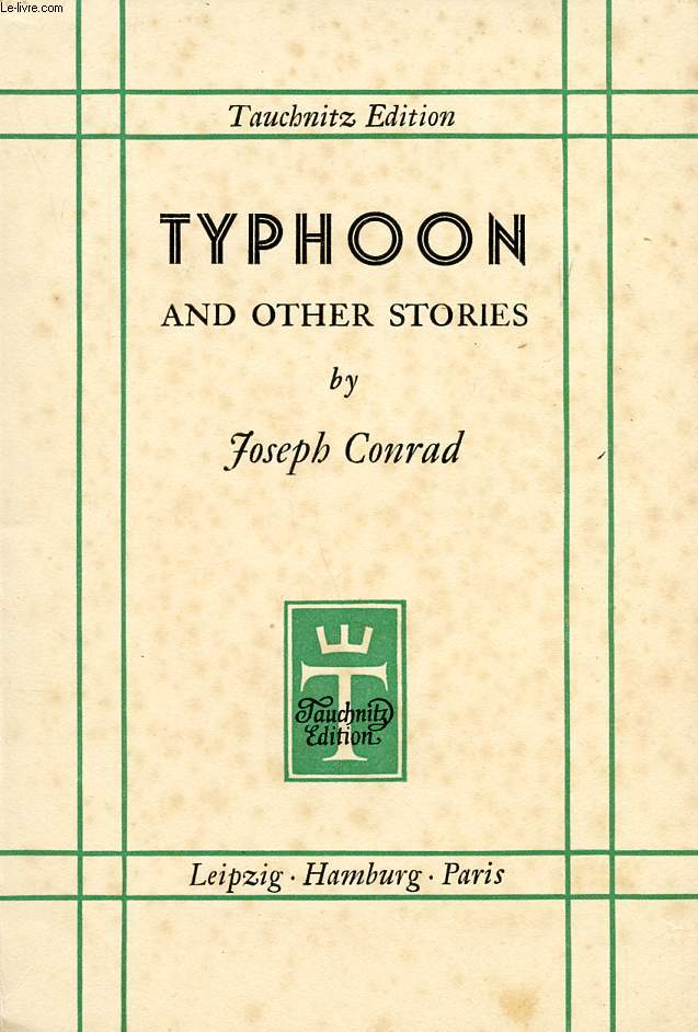 TYPHOON, AND OTHER STORIES (TEUCHNITZ EDITION OF BRITISH AND AMERICAN AUTHORS, VOL. 4830)