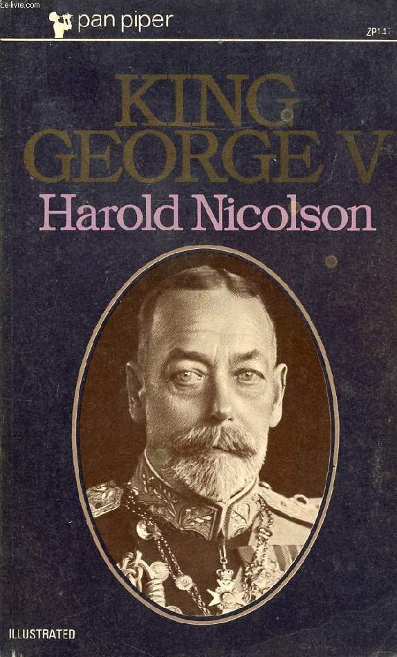 KING GEORGE THE FIFTH, HIS LIFE AND REIGN